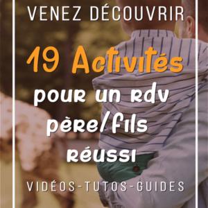 """19 idées d'activités faciles pour un rendez vous """"père-fils"""" réussi"""