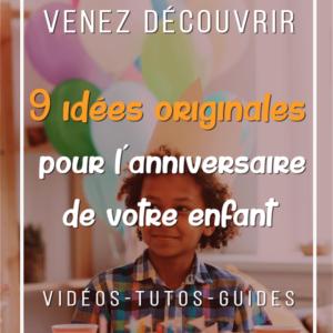 9 idées originales pour l'anniversaire de votre enfant qui rendra la fête plus spéciale