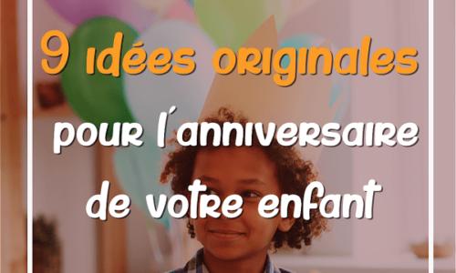 9 idées pour l'anniversaire de votre enfant qui rendra la fête plus spéciale