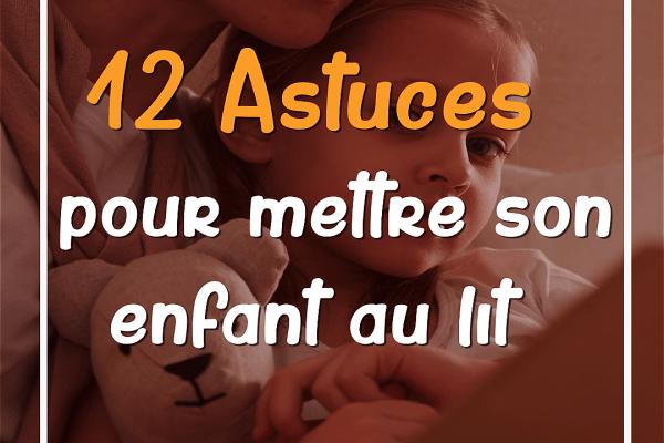 12 astuces pour mettre son enfant au lit